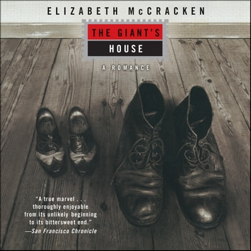 The Giant's House - A Romance audiobook by Elizabeth McCracken