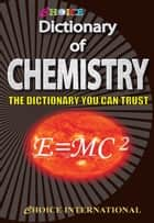 Choice Dictionary of Chemistry ebook by Sanjay Yadav