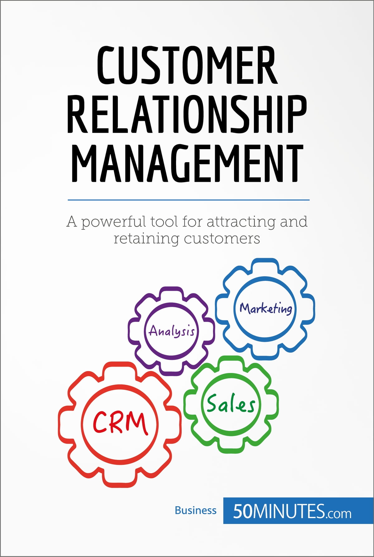 Customer Relationship Management eBook by 50MINUTES.COM - 97