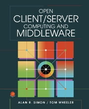 Open Client/Server Computing and Middleware ebook by Simon, Alan R.