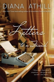 Letters to a Friend ebook by Diana Athill,Edward Field