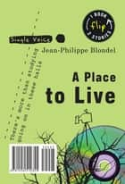 Place to Live, A ebook by Jean-Philippe Blondel