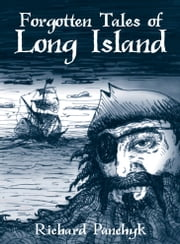 Forgotten Tales of Long Island ebook by Richard Panchyk