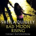 Bad Moon Rising audiobook by Sheila Quigley