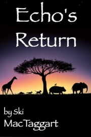 Echo's Return ebook by Ski MacTaggart