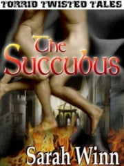 The Succubus ebook by Sarah Winn