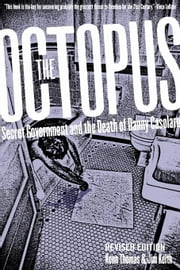 The Octopus: Secret Government and the Death of Danny Casolaro ebook by Thomas, Kenn
