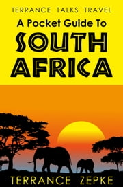 Terrance Talks Travel: A Pocket Guide To South Africa ebook by Terrance Zepke