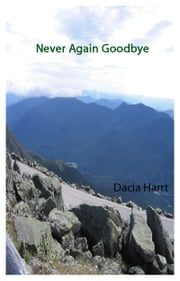 Never Again Goodbye ebook by Dacia Harrt