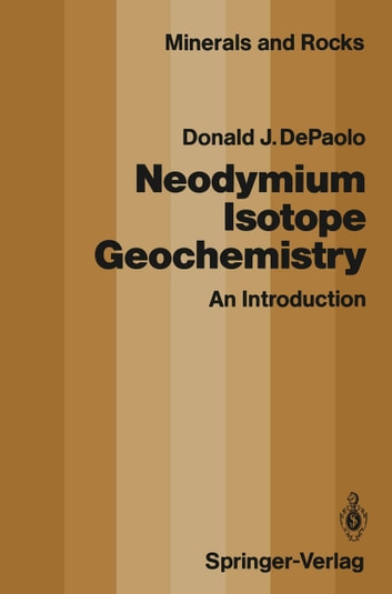 Neodymium Isotope Geochemistry - An Introduction ebook by Donald J. DePaolo