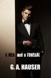 Four Men and a Funeral ebook by GA Hauser