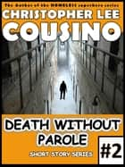 Death Without Parole #2 ebook by Christopher Lee Cousino