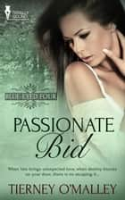 Passionate Bid ebook by Tierney O'Malley