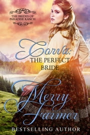 Corva: The Perfect Bride - The Brides of Paradise Ranch - Sweet Version, #1 ebook by Merry Farmer