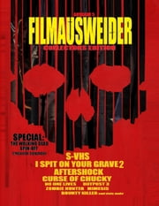 Filmausweider - Ausgabe 5 - Collectors Edition - I spit on your Grave 2, Aftershock, Hatchet 3, Curse of Chucky, S-VHS, Outpost 3,, No one Lives, Zombie Hunter, Hooligans 3, Last Days on Mars, Outpost 3, Bounty Killer, Fresh Meat und noch einigen meh eBook von Andreas Port, Adrian Majewski