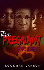 Three Pregnant Brides - The Valentine 電子書 by Lookman Laneon