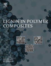 Lignin in Polymer Composites ebook by Omar Faruk,Mohini Sain