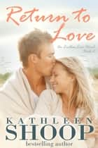 Return to Love ebook by Kathleen Shoop