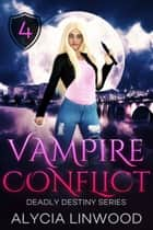 Vampire Conflict ebook by Alycia Linwood
