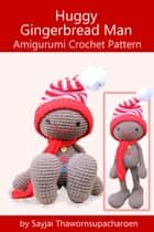 Huggy Gingerbread Man ebook by Sayjai Thawornsupacharoen