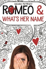 Romeo & What's Her Name ebook by Shani Petroff