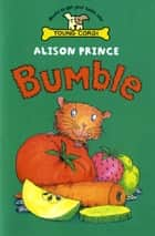 Bumble ebook by Alison Prince