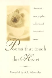 Poems That Touch the Heart ebook by A.L. Alexander