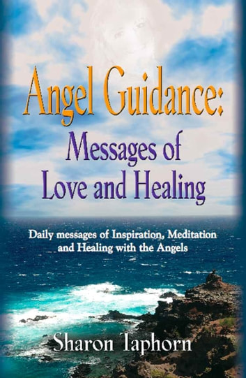ANGEL GUIDANCE: Messages of Love and Healing ebook by Sharon Taphorn