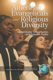 American Evangelicals and Religious Diversity - Subcultural Education, Theological Boundaries, and the Relativization of Tradition ebook by Kevin M. Taylor