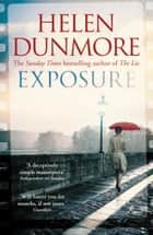 Exposure - A tense Cold War spy thriller from the author of The Lie ebook by