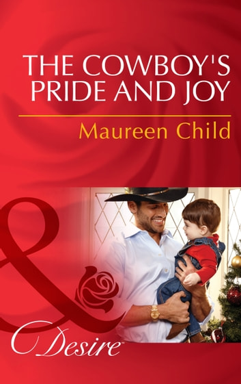 The Cowboy's Pride and Joy (Mills & Boon Desire) (Billionaires and Babies, Book 52) eBook by Maureen Child