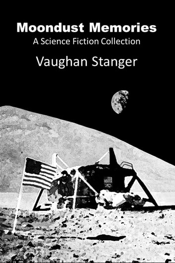Moondust Memories ebook by Vaughan Stanger