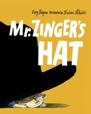 Mr. Zinger's Hat ebook by Cary Fagan,Dusan Petricic