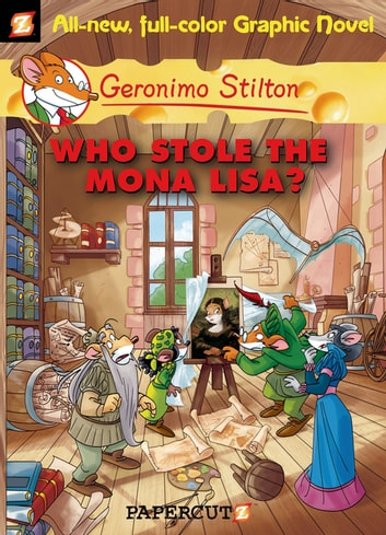 Geronimo stilton graphic novels 6 who stole the mona lisa ebook geronimo stilton graphic novels 6 who stole the mona lisa ebook by geronimo fandeluxe Gallery