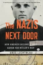 The Nazis Next Door ebook by Eric Lichtblau
