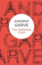 The Galloway Case ebook by Andrew Garve