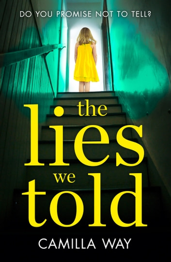 The Lies We Told: The exciting new psychological thriller from the bestselling author of Watching Edie ebook by Camilla Way