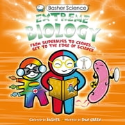 Basher Science: Extreme Biology ebook by Simon Basher