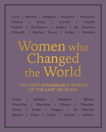 Women who Changed the World - The most remarkable women of the last 100 years ebook by Octopus