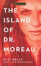 The Island of Dr. Moreau ebook by H.G. Wells, John L. Flynn