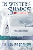 In Winter's Shadow ebook by Gillian Bradshaw