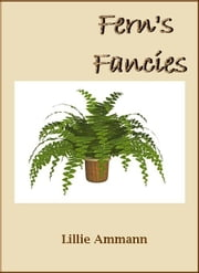 Fern's Fancies ebook by Lillie Ammann