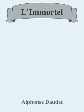 L'Immortel ebook by Alphonse Daudet