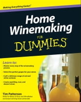 Home Winemaking For Dummies ebook by Tim Patterson