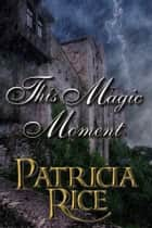 This Magic Moment - A Magical Malcolms Novel ebook by