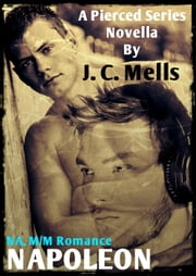 Napoleon - The Pierced Series, #5 ebook by J. C. Mells