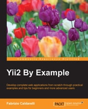 Yii2 By Example ebook by Fabrizio Caldarelli