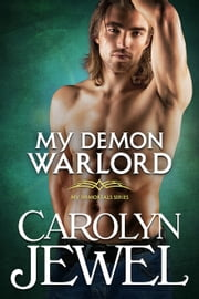 My Demon Warlord ebook by Carolyn Jewel