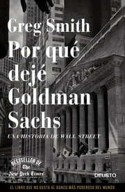 Por qué dejé Goldman Sachs - Una historia de Wall Street ebook by Greg Smith, Mar Vidal