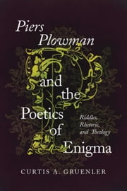 Piers Plowman and the Poetics of Enigma: Riddles, Rhetoric, and Theology ebook by Kobo.Web.Store.Products.Fields.ContributorFieldViewModel